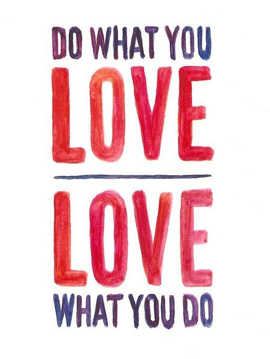 Do What You Love and Love What You do