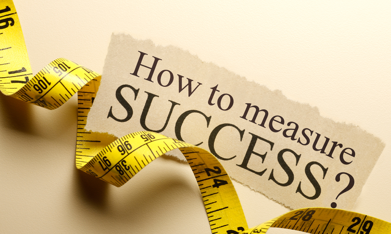 how do you measure success essay The true measure of business success how do i know if i'm on the right path how much do you have to educate customers about your market.