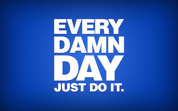 Every Day Just Do It
